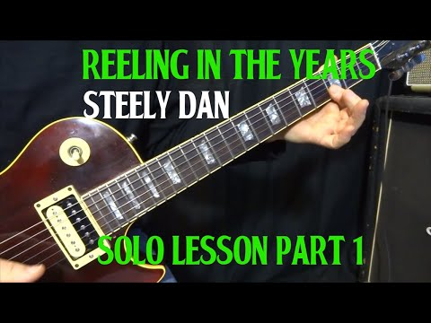 "how to play ""Reelin' in the Years"" by Steely Dan - guitar lesson solos and fills part 1"