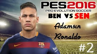 Adamsın RONALDO?!   PES 2016 myClub BEN VS SEN   Bölüm #2