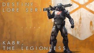 Destiny Lore: Kabr, The Legionless