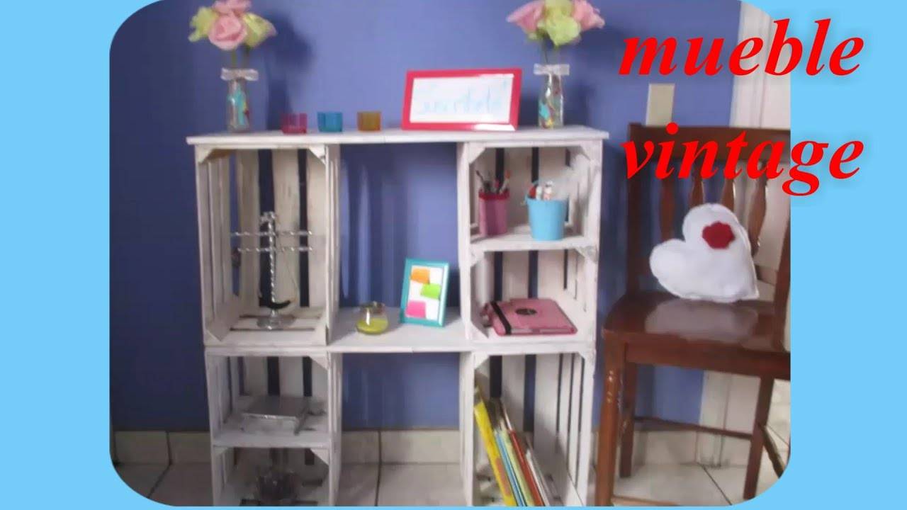 Mueble Vintage Reciclando Guacales Youtube