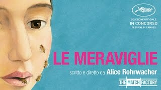 LE MERAVIGLIE by Alice Rohrwacher (Official International Trailer HD)