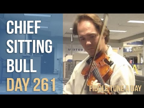 Chief Sitting Bull - Fiddle Tune a Day - Day 261