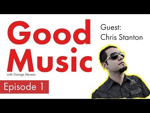 Good Music Podcast   Episode 1 - Chris Stanton