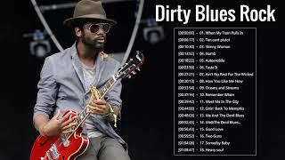 Modern Dirty Blues Rock and Badass || Top 20 Blues Rock Songs Playlist
