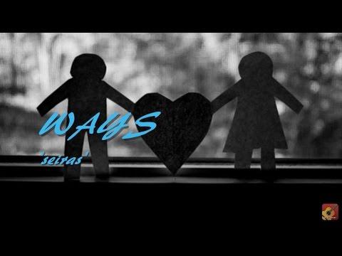 WAYS - Seiras ~ LIRIK ~