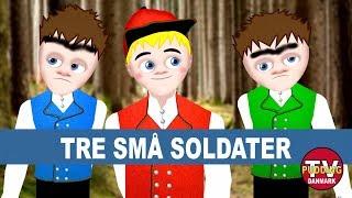 Tre små soldater og meget mere Danske børnesange