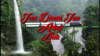 Jan Dicari Juo - Arief Lirik   Pop minang  terbaru 2019