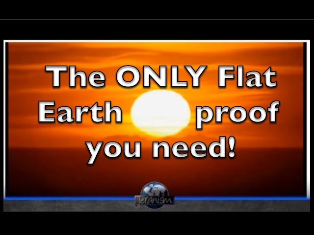 The ONLY Flat Earth proof you need!