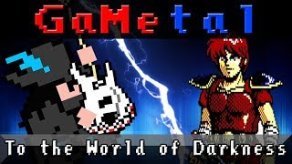To the World of Darkness (Zeliard) - GaMetal Remix