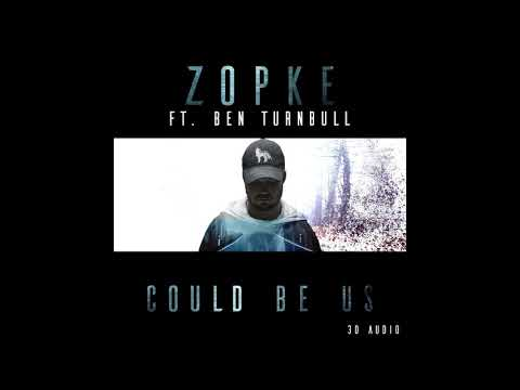 Zopke - Could Be Us (ft. Ben Turnbull) [3D Sound]