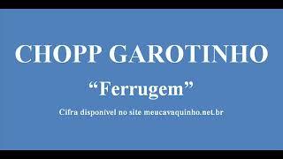 Baixar CHOPP GAROTINHO - FERRUGEM (2019)