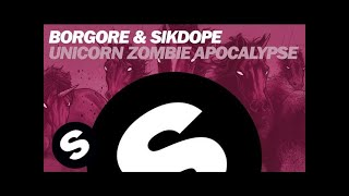 BORGORE & SIKDOPE - Unicorn Zombie Apocalypse (Original Mix)(BORGORE teams up with SIKDOPE to bring you the main stage rocker that is Unicorn Zombie Apocalypse. Grab your copy NOW : http://btprt.dj/1hFUQhP ..., 2014-04-14T10:21:21.000Z)