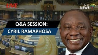 Cyril Ramaphosa Q&A session in Parliament