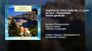 Daphnis et Chloe Suite No. 2: Lever du jour - Pantomime - Danse generale