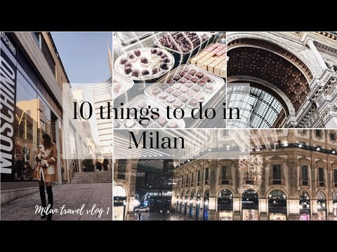10 things to do in Milan, Italy | Milan, Italy Travel vlog 1