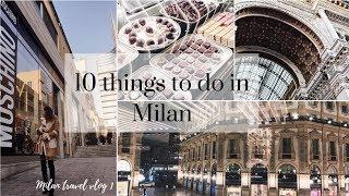10 things to do in Milan, Italy | Milan, Italy Travel vlog 1