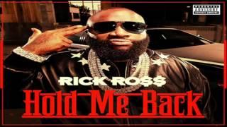 Rick Ross - Hold Me Back [NEW]