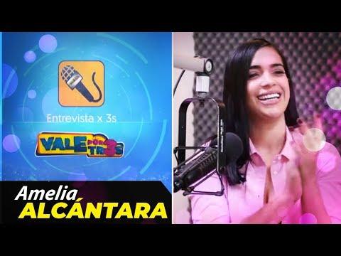 Amelia Alcantara lo revela todo Entrevista x3s / Vale por Tres