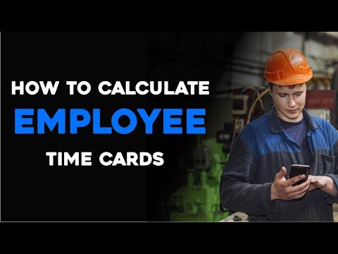 How to Calculate Employee Time Cards
