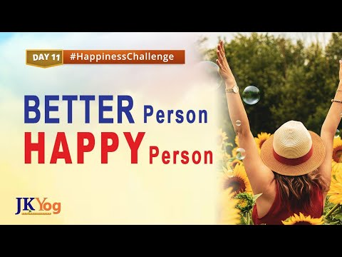 Who Are You? A Happy Person or a Better Person?   Happiness Challenge Day 11   Swami Mukundananda