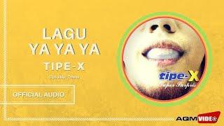 Tipe X - Lagu Ya ya ya | Official Audio