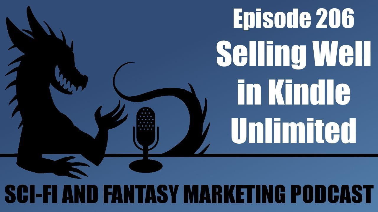 kindle unlimited – Science Fiction & Fantasy Marketing Podcast