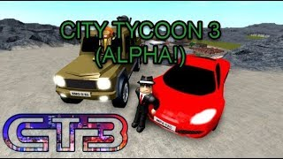 Roblox City Tycoon 3 Alpha!!