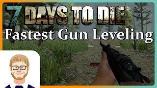 Power Leveling Guns as Fast as Possible in 7 Days to Die in A15