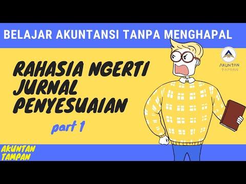 JURNAL PENYESUAIAN MUDAH TANPA MENGHAPAL 1- Seri Ngerti Akuntansi Tanpa Menghapal [PART 8]