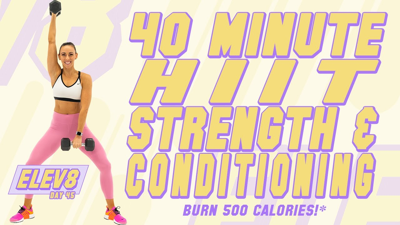 40 Minute Strength & Conditioning At Home Workout Burn 500 ...