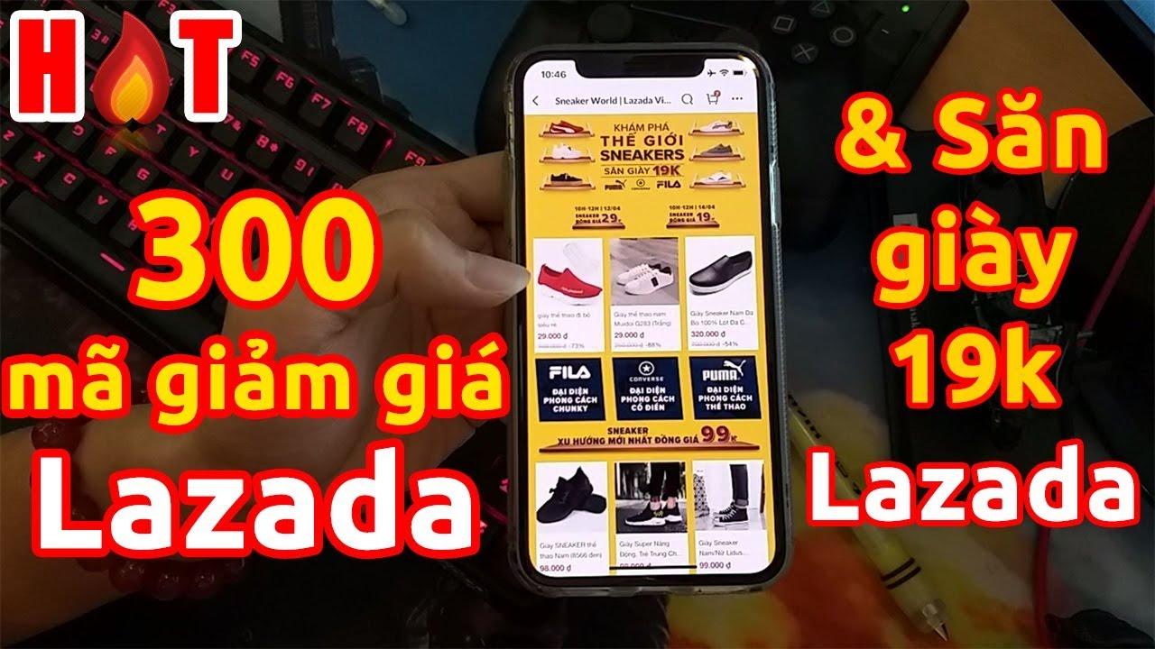 HÓT 300 mã giảm giá Lazada cuối cùng cho AE và săn giày 19k trên Lazada