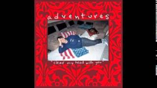 Adventures - Clear My Head With You (2013) [FULL EP]
