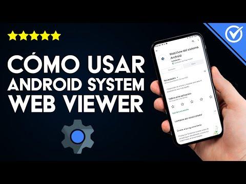 ¿Qué es Android System WebView y Para qué Sirve? Cómo Activarlo y qué pasa si lo Desinstalo