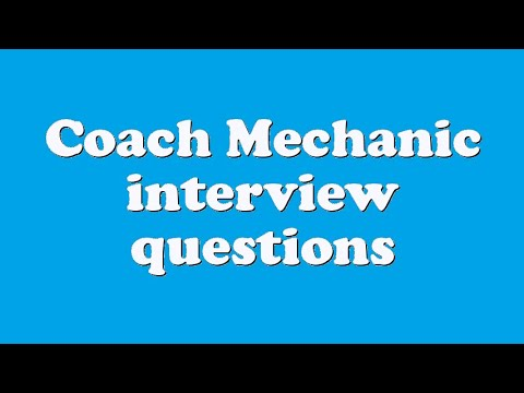 Coach Mechanic interview questions