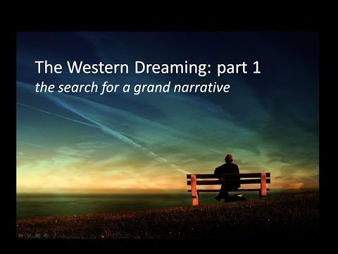 Western Dreaming Presentation 1 - the search for a grand narrative