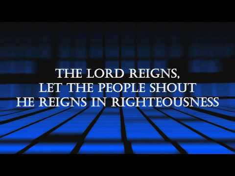 The Lord Reigns - Gateway Worship HD LYRICS