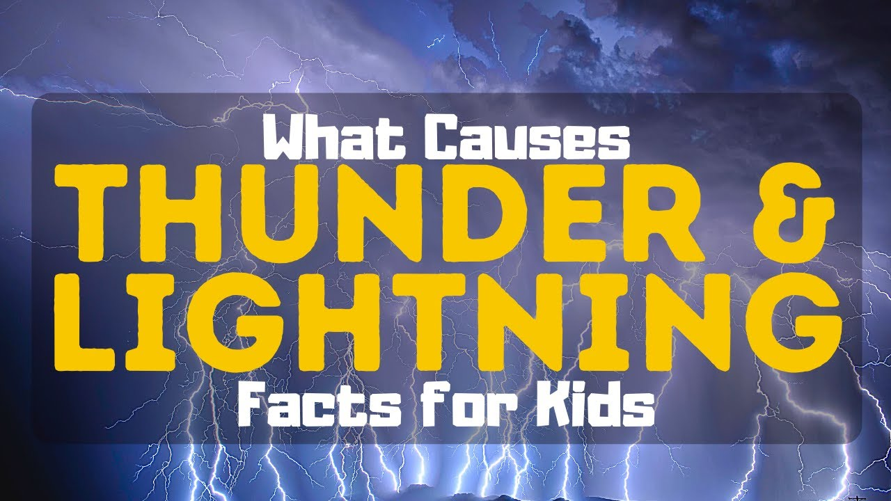 Lightning and Thunder Facts for Kids | What Causes Lightning and Thunder