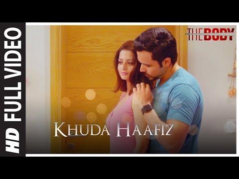 Khuda Haafiz Full Video | The Body | Rishi K, Emraan H, Sobhita,Vedhika |  Arijit Singh, Arko,