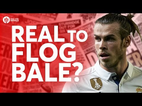 Real Try to Flog Bale? Tomorrow's Manchester United Transfer News Today! #48