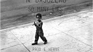 N. Bajozero - So many lies (Prod. Erick Hervé)