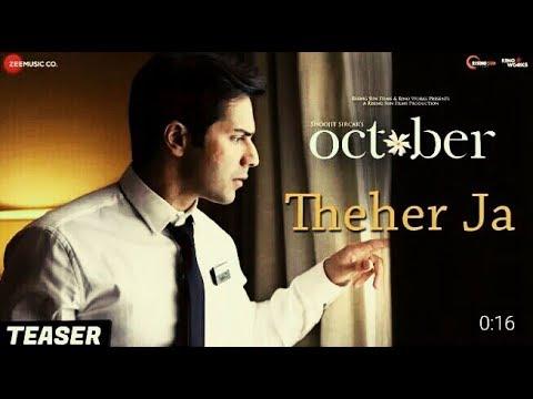 Theher JaTeaserOctoberVarun DhawanArmaan MalikAbhishek Arora