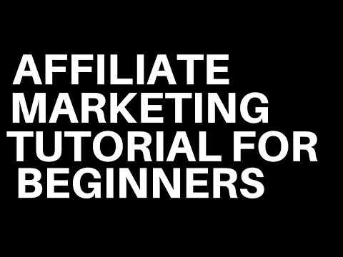 Affiliate Marketing Tutorial For Beginners