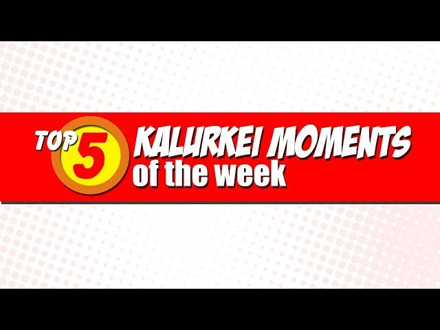 Top 5 Kakalurkei Moments of the Week 1