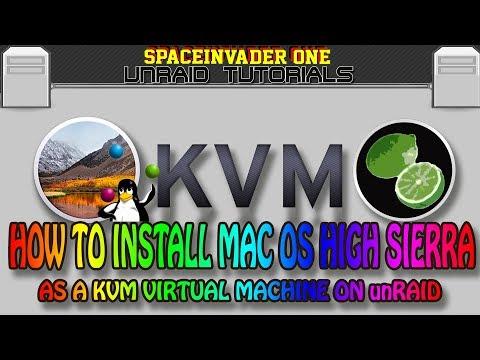 How to install Mac OS High Sierra as a KVM Virtual Machine on unRAID re-edit