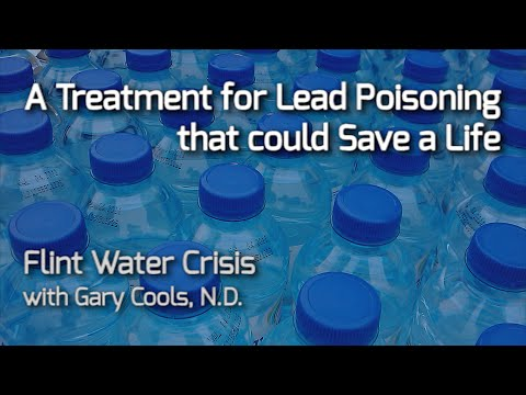 Treatment for Lead Poisoning that could Save a Life - Flint Water Crisis