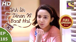 Yeh Un Dinon Ki Baat Hai - Ep 185 - Full Episode - 19th May, 2018