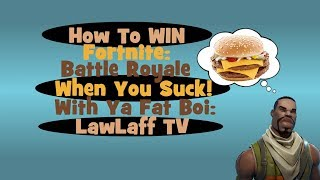 How To Win at Fortnite Battle Royal Even If You Suck