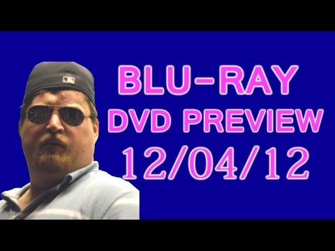 Upcoming Blu-Ray , DVD 12/04/12 Preview
