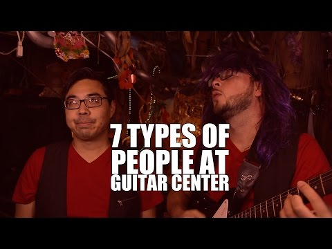 7 Types of People at Guitar Center – ?