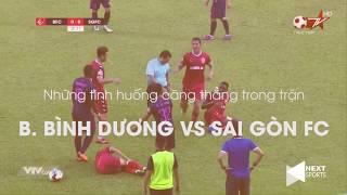 Cầu thủ đánh nhau như phim chưởng trong trận B. Bình Dương vs Sài Gòn FC| NEXT SPORTS